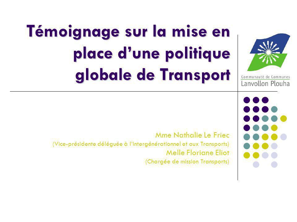 Témoignage sur la mise en place dune politique globale de Transport Mme Nathalie Le Friec (Vice-présidente déléguée à lIntergénérationnel et aux Trans