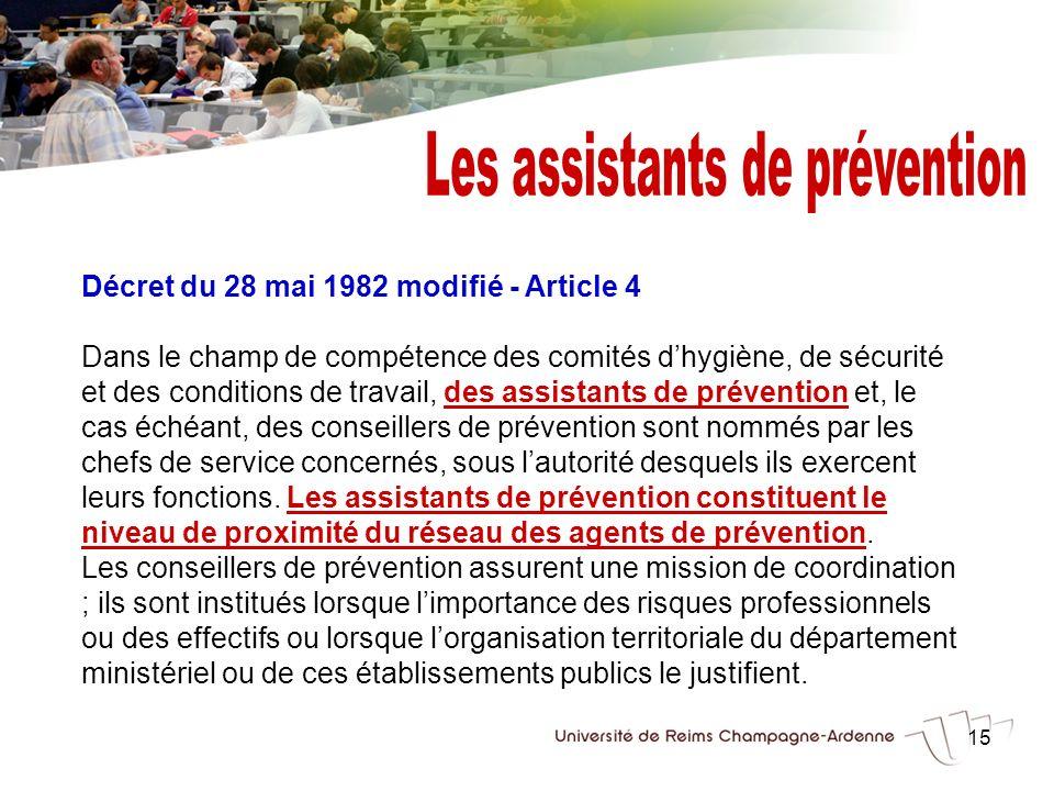 15 Décret du 28 mai 1982 modifié - Article 4 Dans le champ de compétence des comités dhygiène, de sécurité et des conditions de travail, des assistant