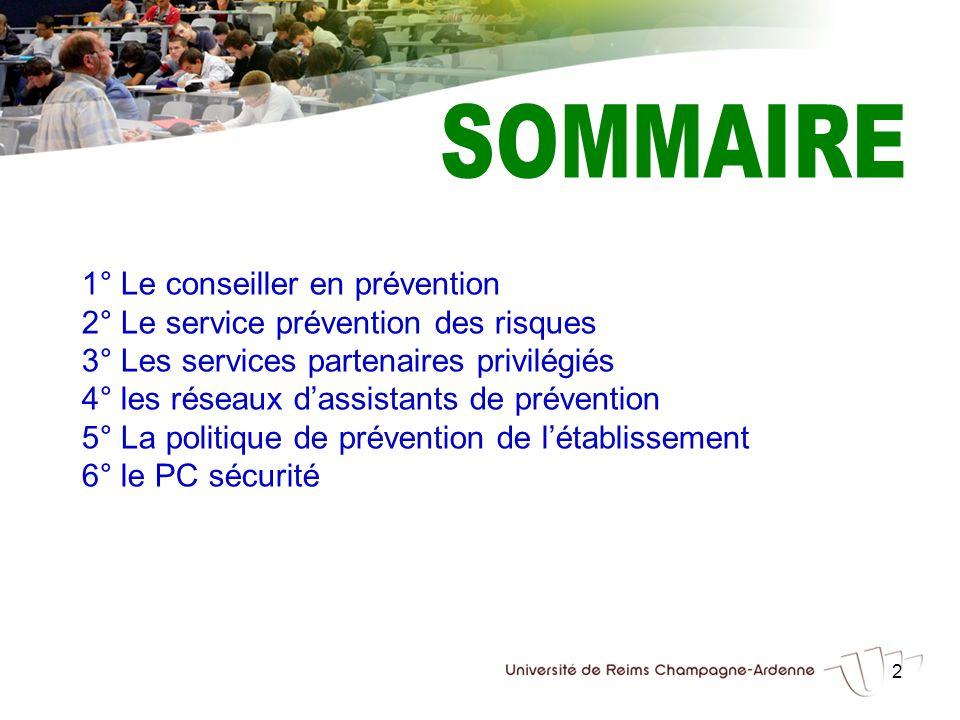 2 1° Le conseiller en prévention 2° Le service prévention des risques 3° Les services partenaires privilégiés 4° les réseaux dassistants de prévention