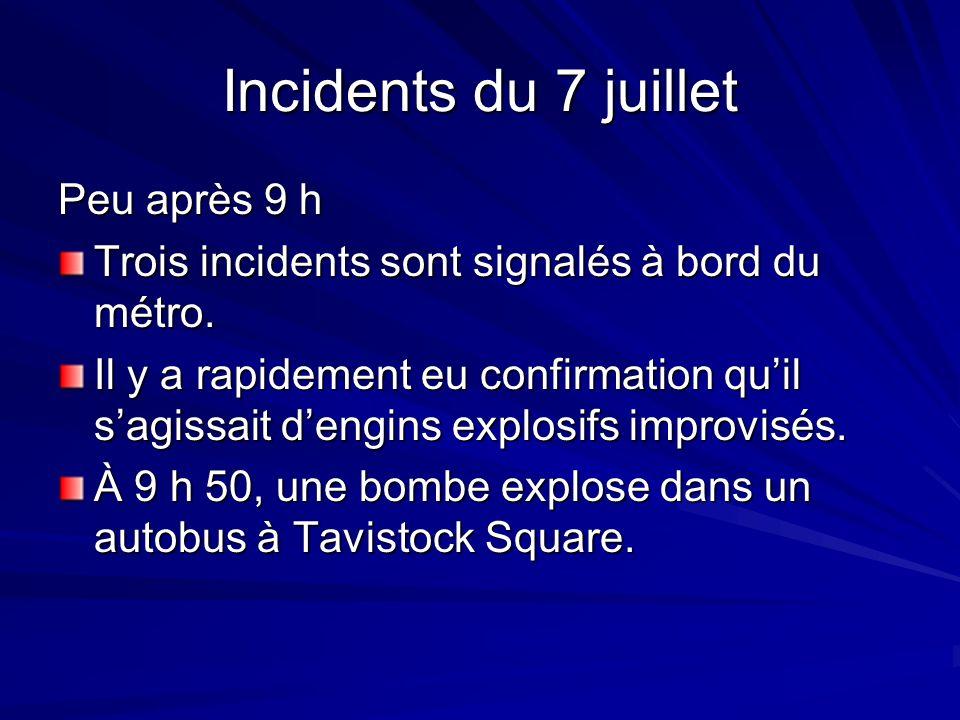Incidents du 7 juillet Peu après 9 h Trois incidents sont signalés à bord du métro.