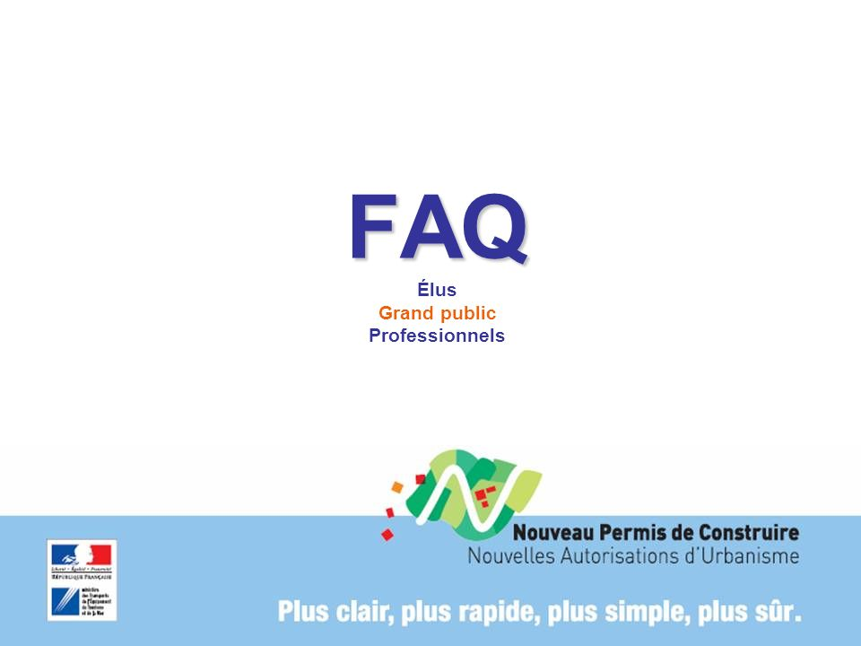 FAQ FAQ Élus Grand public Professionnels