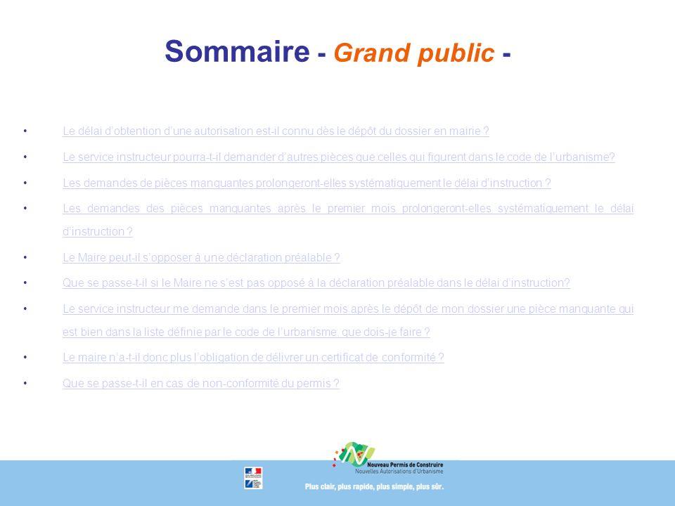 Sommaire - Grand public - Le délai dobtention dune autorisation est-il connu dès le dépôt du dossier en mairie Le délai dobtention dune autorisation est-il connu dès le dépôt du dossier en mairie .