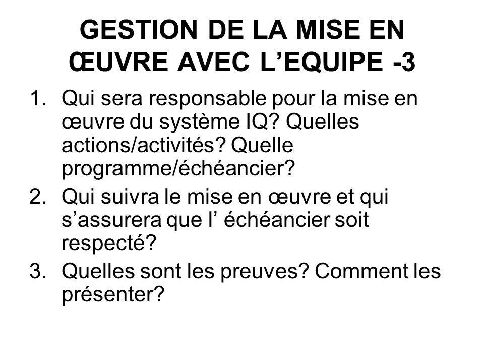 GESTION DE LA MISE EN ŒUVRE AVEC LEQUIPE -3 1.Qui sera responsable pour la mise en œuvre du système IQ.