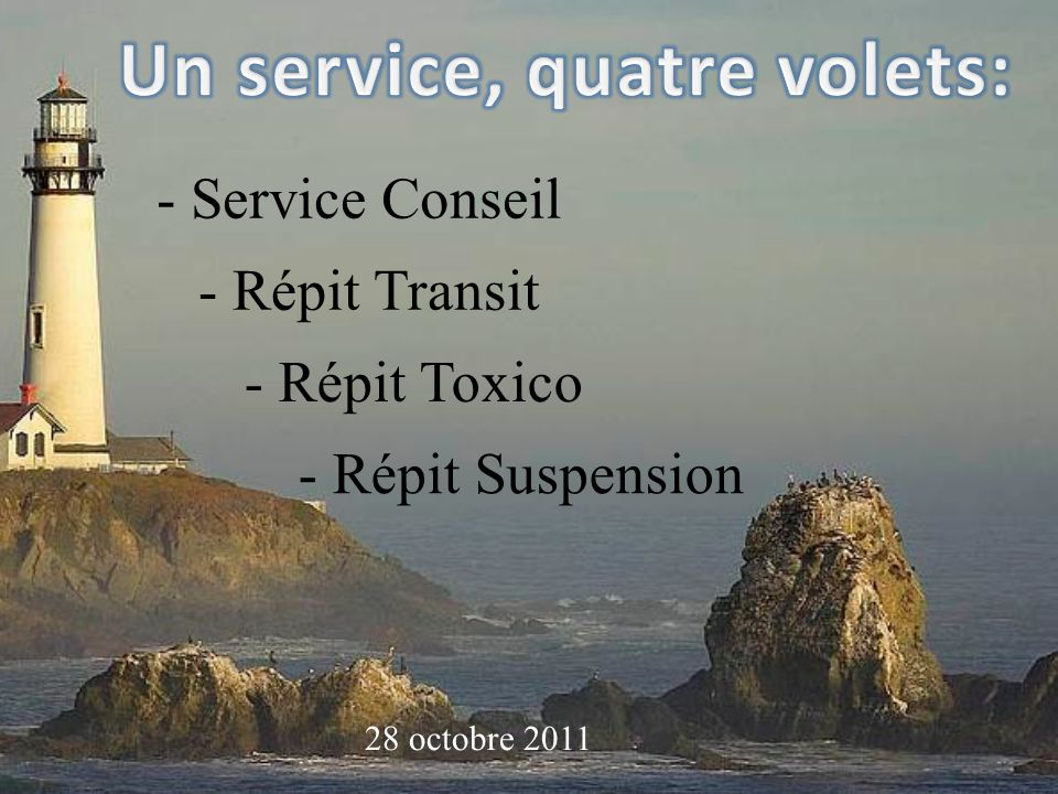 28 octobre 2011 - Service Conseil - Répit Transit - Répit Toxico - Répit Suspension