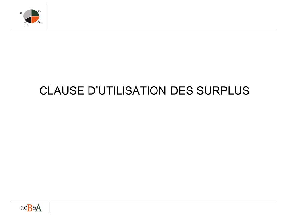 CLAUSE DUTILISATION DES SURPLUS