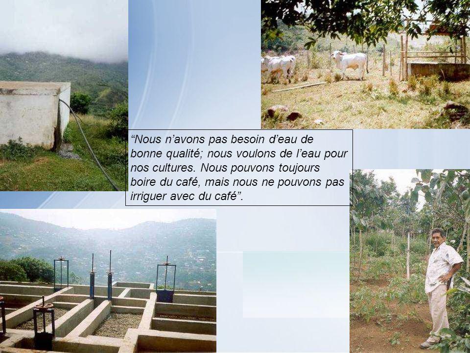 Nous navons pas besoin deau de bonne qualité; nous voulons de leau pour nos cultures. Nous pouvons toujours boire du café, mais nous ne pouvons pas ir