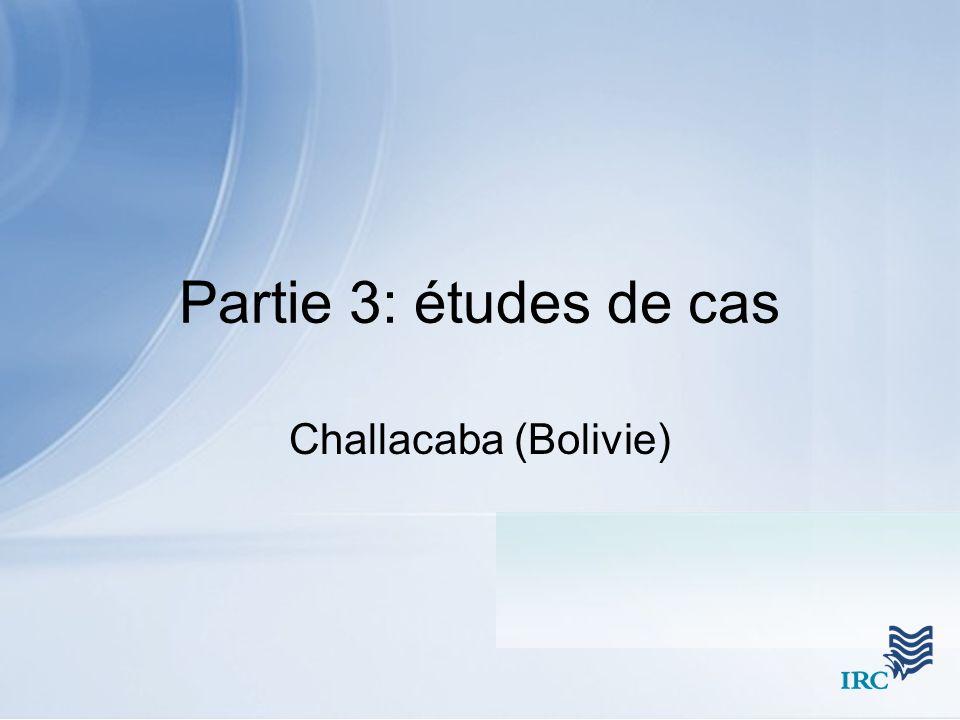 Partie 3: études de cas Challacaba (Bolivie)