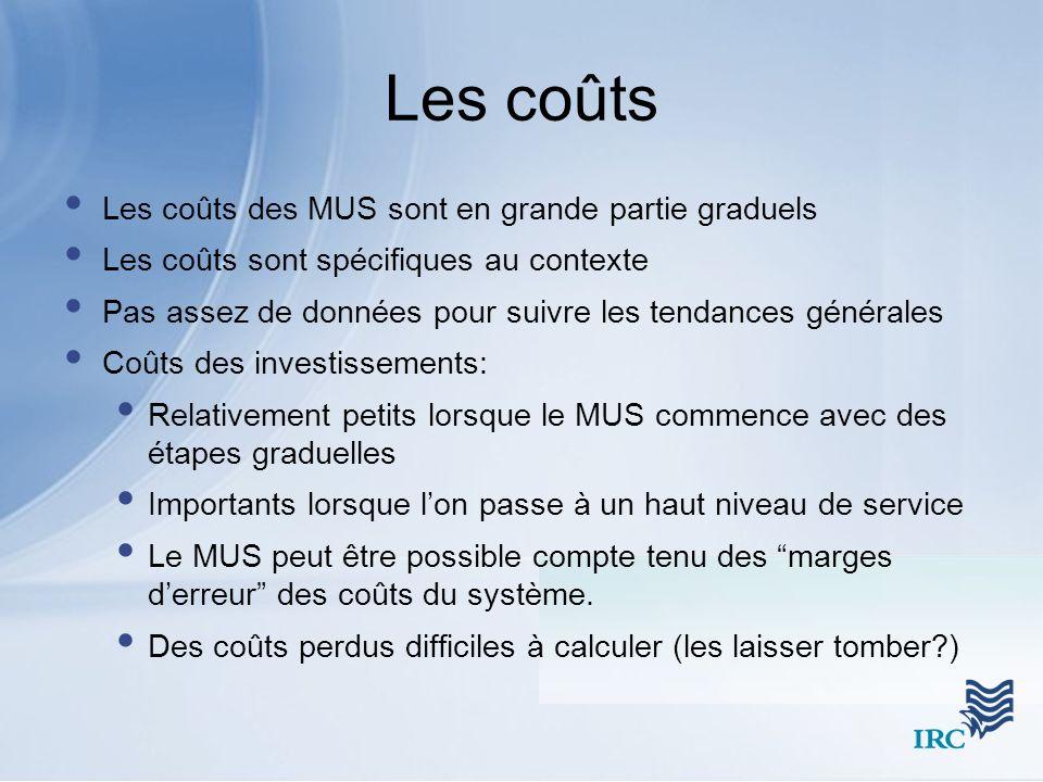 Les coûts Les coûts des MUS sont en grande partie graduels Les coûts sont spécifiques au contexte Pas assez de données pour suivre les tendances génér