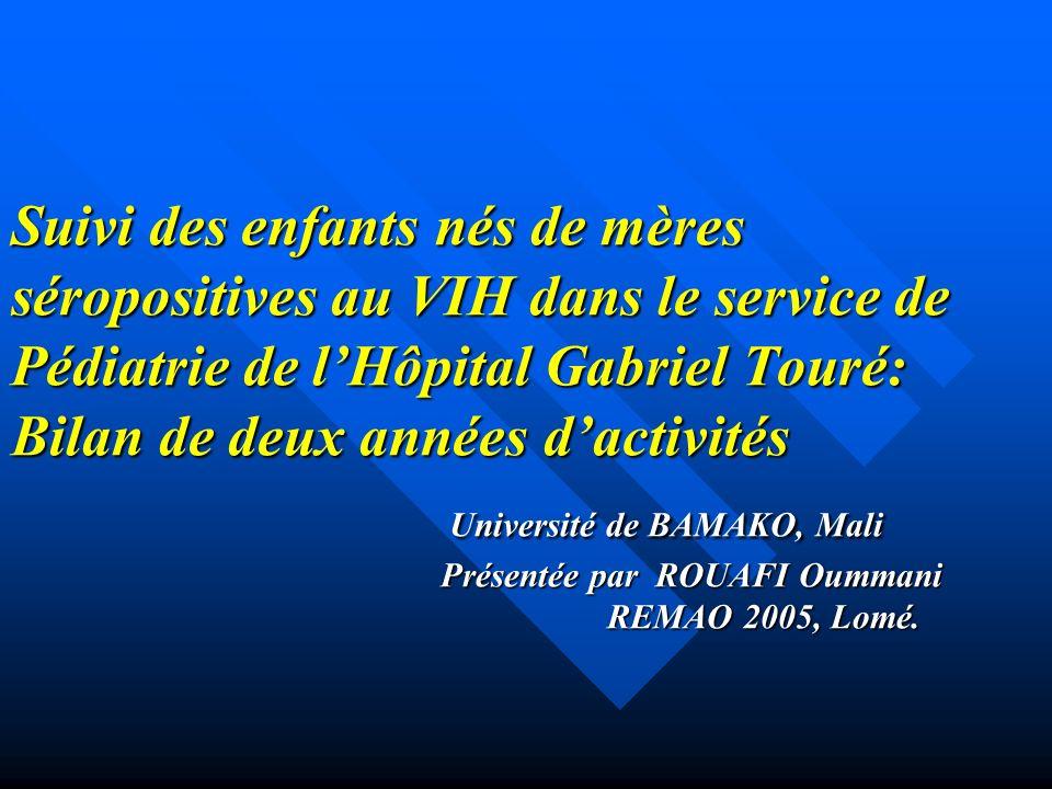 Suivi des enfants nés de mères séropositives au VIH dans le service de Pédiatrie de lHôpital Gabriel Touré: Bilan de deux années dactivités Université