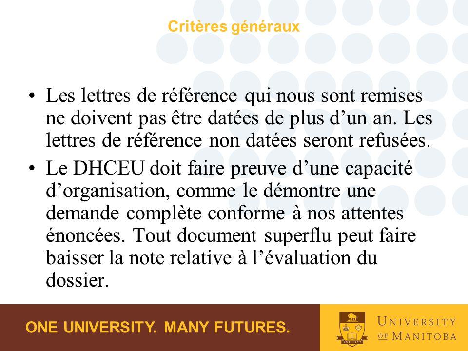 ONE UNIVERSITY. MANY FUTURES. Critères généraux Les lettres de référence qui nous sont remises ne doivent pas être datées de plus dun an. Les lettres