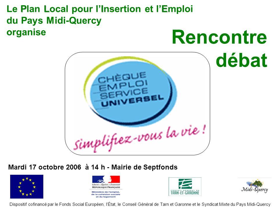 Dispositif cofinancé par le Fonds Social Européen, lÉtat, le Conseil Général de Tarn et Garonne et le Syndicat Mixte du Pays Midi-Quercy PLIE Le Plan