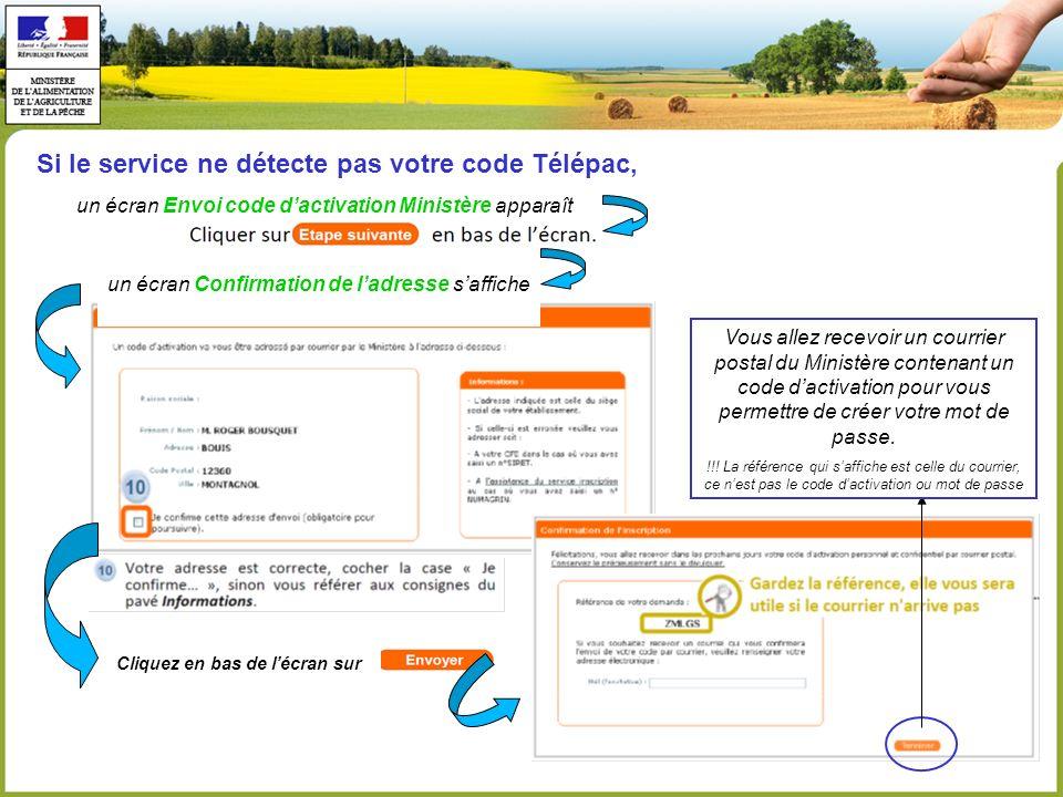 Si le service ne détecte pas votre code Télépac, un écran Envoi code dactivation Ministère apparaît un écran Confirmation de ladresse saffiche Cliquez