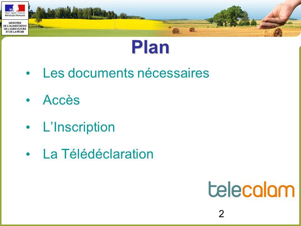 2 Plan Les documents nécessaires Accès LInscription La Télédéclaration