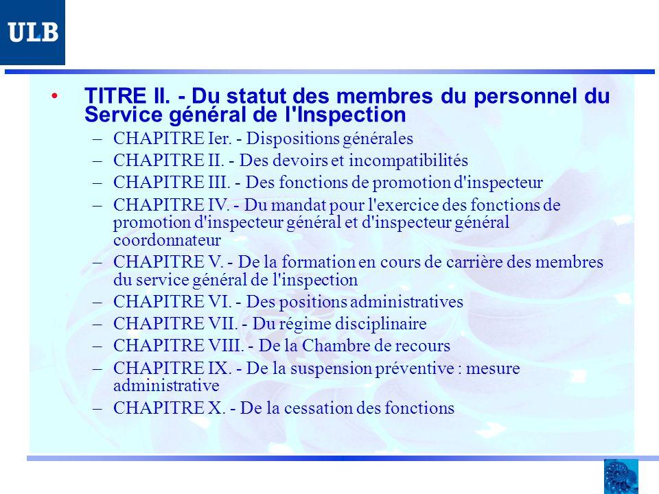 TITRE II. - Du statut des membres du personnel du Service général de l Inspection –CHAPITRE Ier.