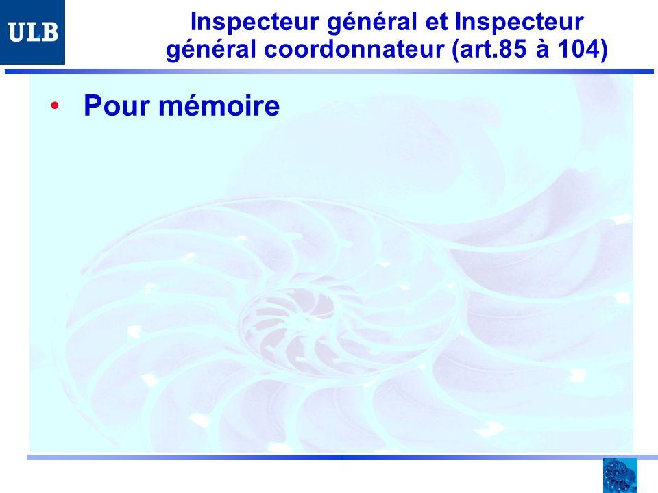Inspecteur général et Inspecteur général coordonnateur (art.85 à 104) Pour mémoire