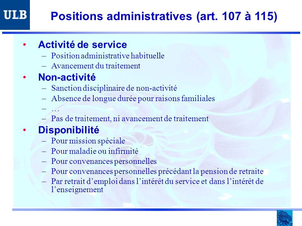Positions administratives (art. 107 à 115) Activité de service –Position administrative habituelle –Avancement du traitement Non-activité –Sanction di