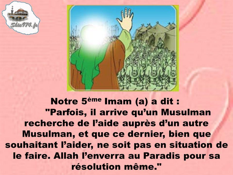 Notre 5 ème Imam (a) a dit :