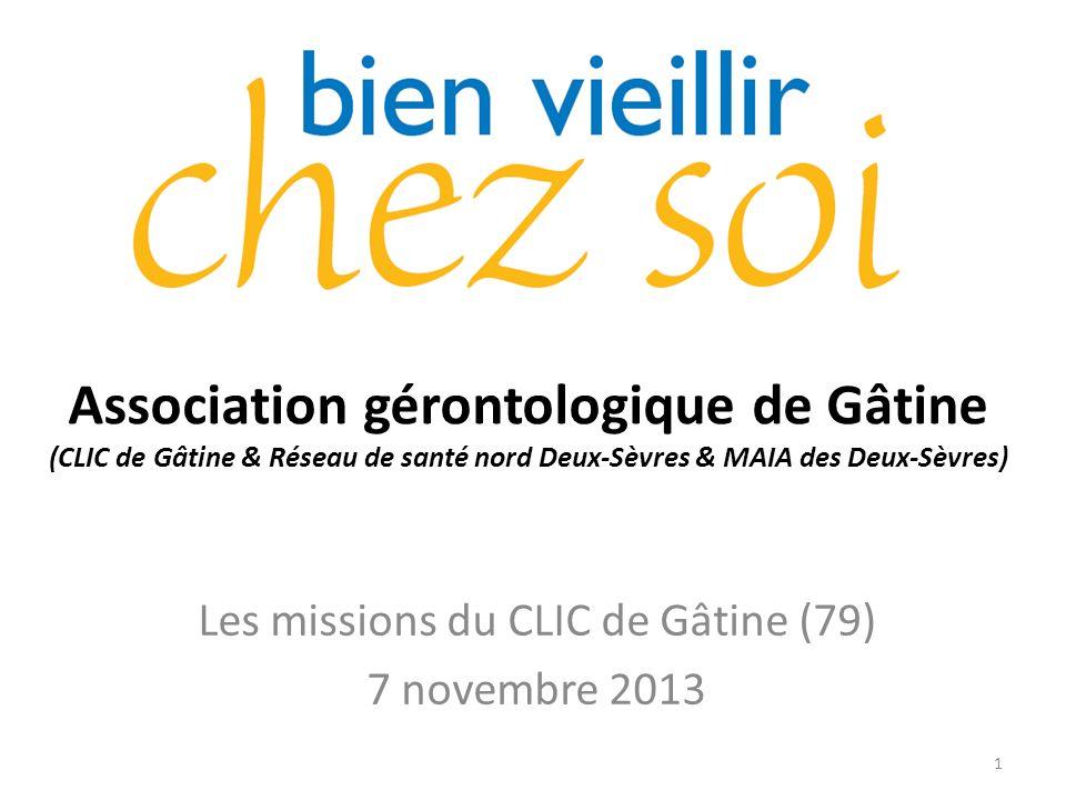 Association gérontologique de Gâtine (CLIC de Gâtine & Réseau de santé nord Deux-Sèvres & MAIA des Deux-Sèvres) Les missions du CLIC de Gâtine (79) 7