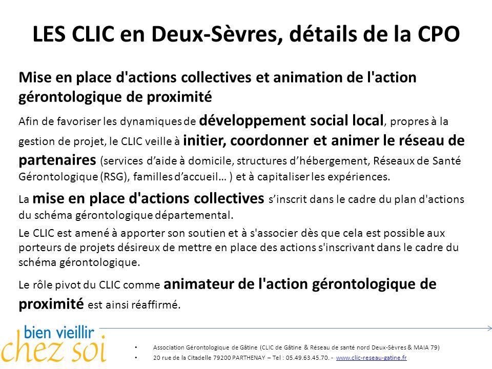 LES CLIC en Deux-Sèvres, détails de la CPO Mise en place d'actions collectives et animation de l'action gérontologique de proximité Afin de favoriser