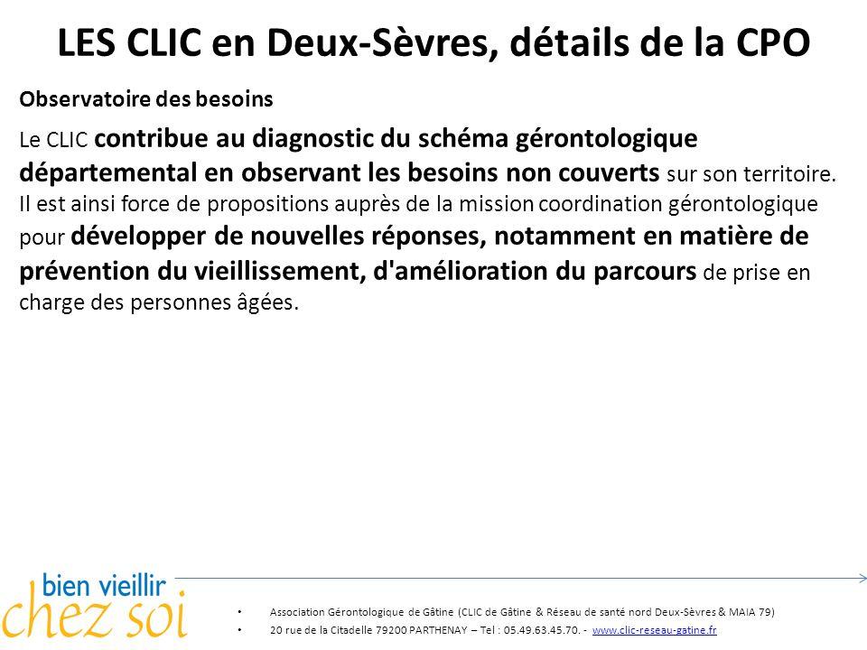LES CLIC en Deux-Sèvres, détails de la CPO Observatoire des besoins Le CLIC contribue au diagnostic du schéma gérontologique départemental en observan