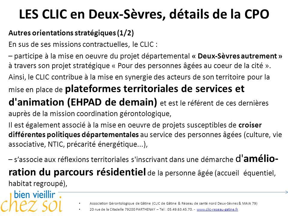 LES CLIC en Deux-Sèvres, détails de la CPO Autres orientations stratégiques (1/2) En sus de ses missions contractuelles, le CLIC : – participe à la mi