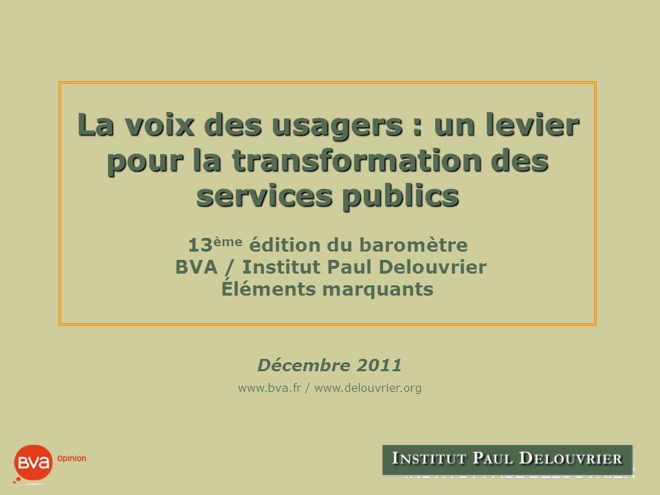 Décembre 2011 BVA - I NSTITUT P AUL D ELOUVRIER 2 COMMENT EST CONSTRUIT CE BAROMETRE DES SERVICES PUBLICS .