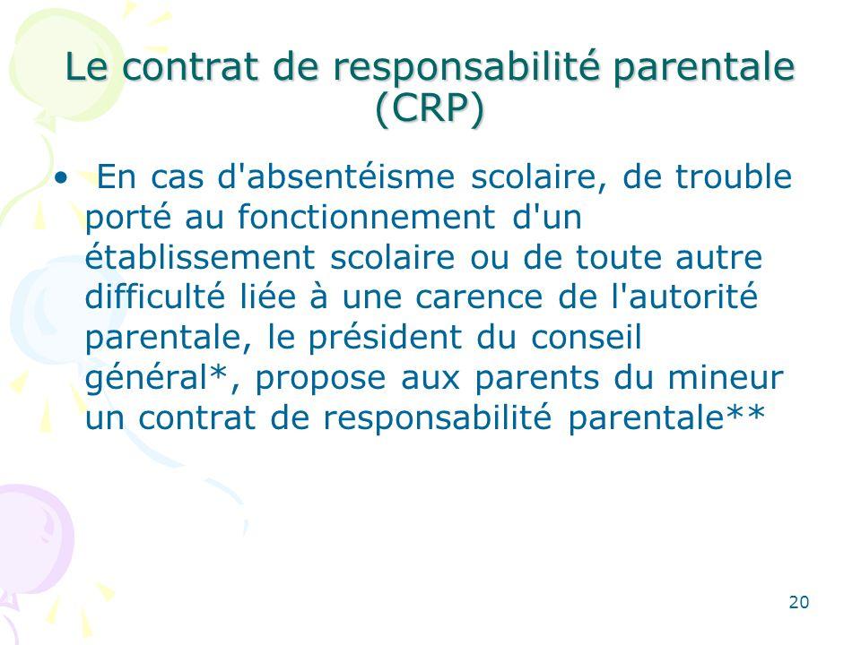 Le contrat de responsabilité parentale (CRP) En cas d'absentéisme scolaire, de trouble porté au fonctionnement d'un établissement scolaire ou de toute