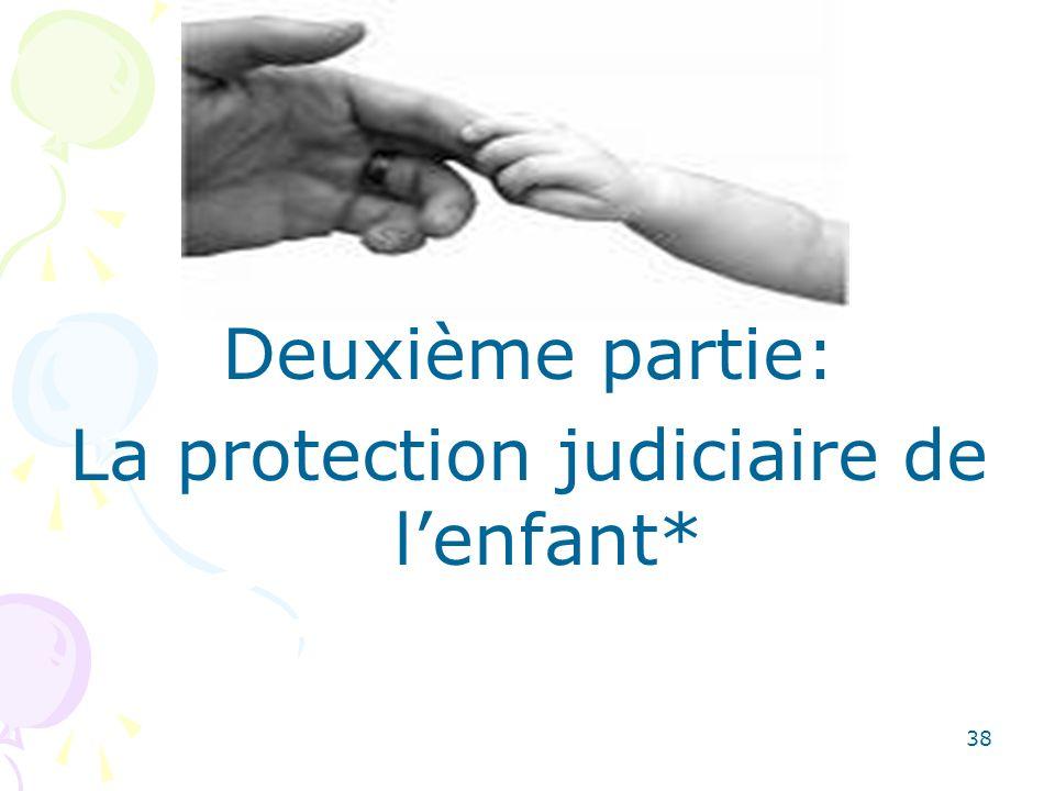 Deuxième partie: La protection judiciaire de lenfant* 38