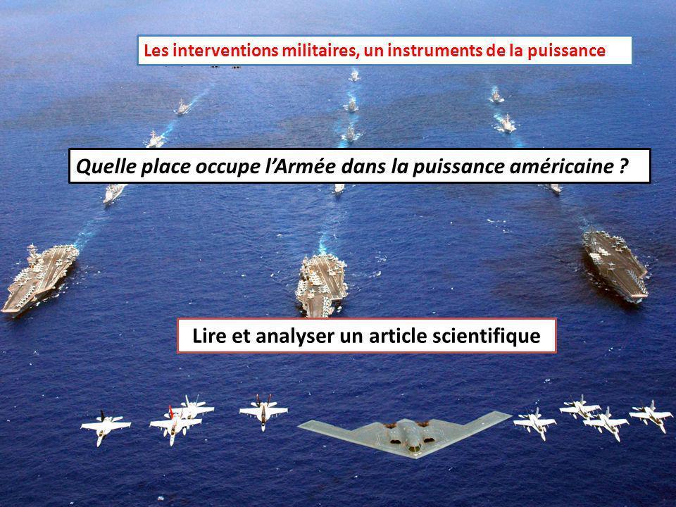 Les interventions militaires, un instruments de la puissance Quelle place occupe lArmée dans la puissance américaine ? Lire et analyser un article sci