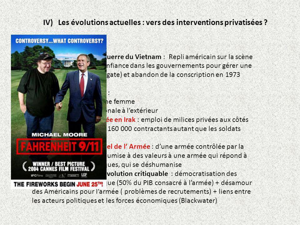 IV) Les évolutions actuelles : vers des interventions privatisées ? Les conséquences de la guerre du Vietnam : Repli américain sur la scène internatio