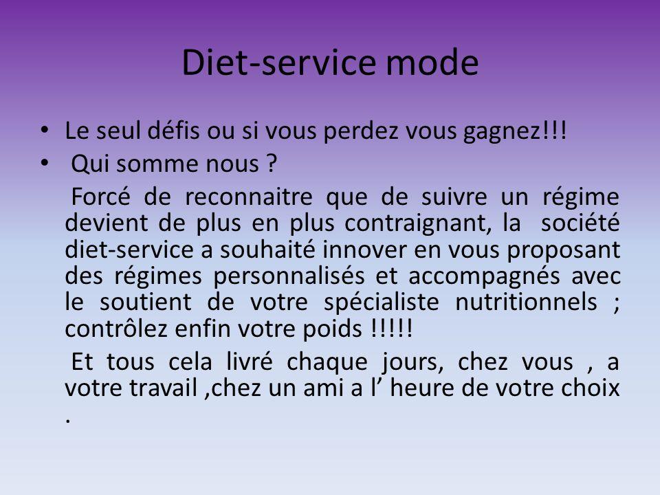 Diet-service mode Le seul défis ou si vous perdez vous gagnez!!.