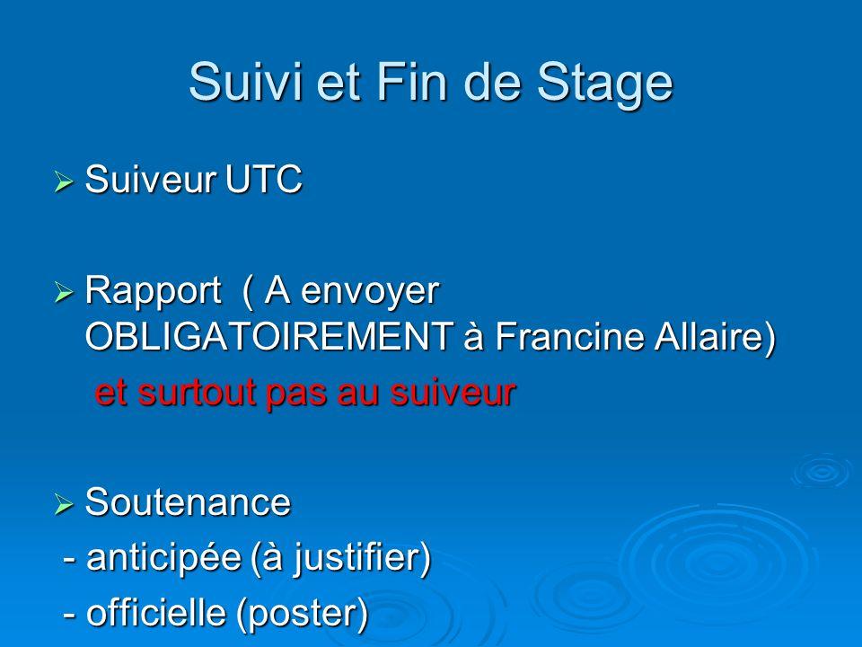Suivi et Fin de Stage Suiveur UTC Suiveur UTC Rapport ( A envoyer OBLIGATOIREMENT à Francine Allaire) Rapport ( A envoyer OBLIGATOIREMENT à Francine A