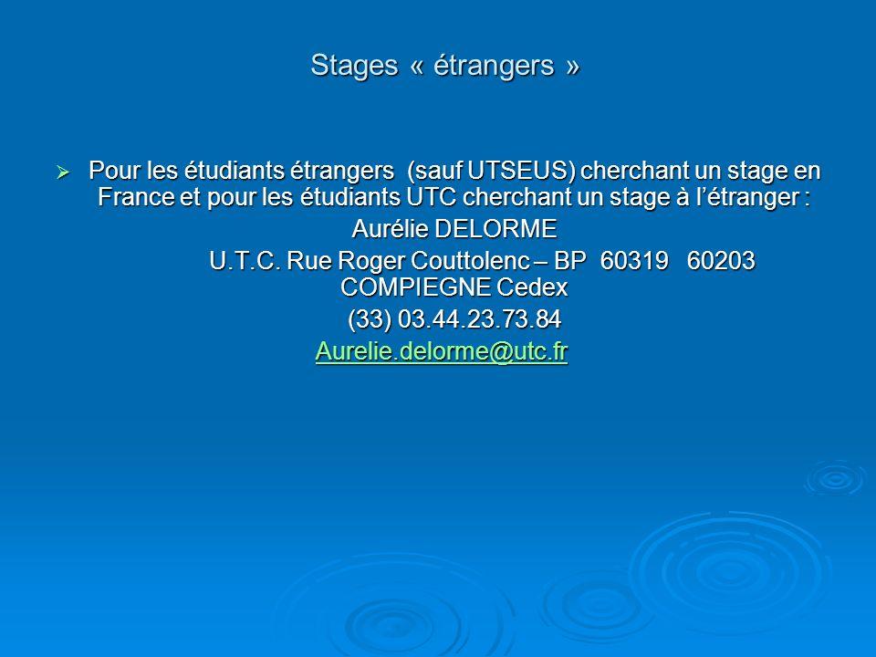 Stages « étrangers » Pour les étudiants étrangers (sauf UTSEUS) cherchant un stage en France et pour les étudiants UTC cherchant un stage à létranger