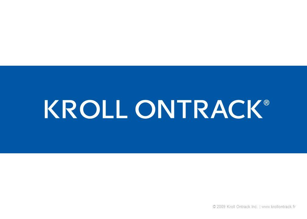 © 2009 Kroll Ontrack Inc. | www.krollontrack.fr