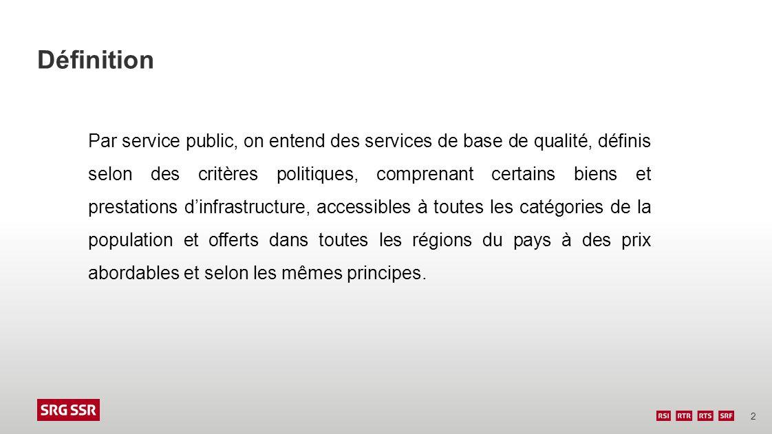 2 Définition Par service public, on entend des services de base de qualité, définis selon des critères politiques, comprenant certains biens et presta