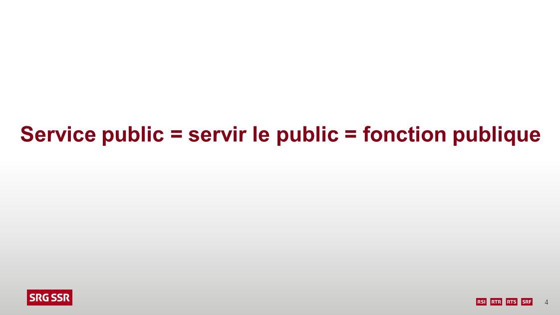 4 Service public = servir le public = fonction publique