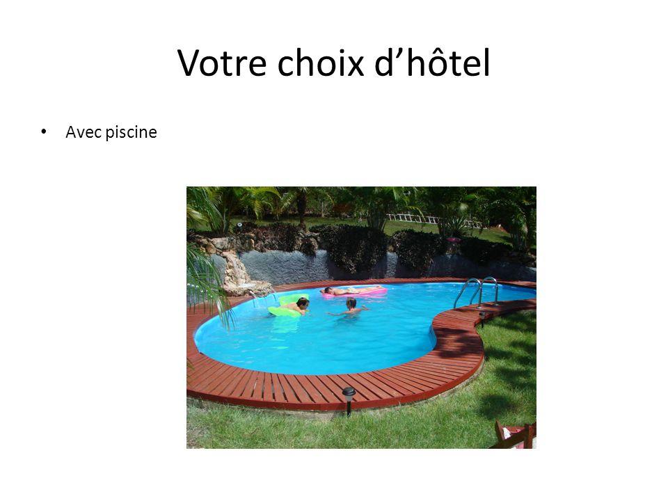 Votre choix dhôtel Avec piscine