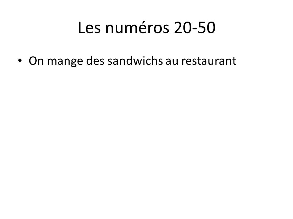 Les numéros 20-50 On mange des sandwichs au restaurant