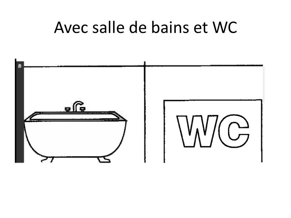 Avec salle de bains et WC