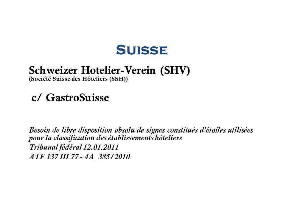Suisse Schweizer Hotelier-Verein (SHV) (Société Suisse des Hôteliers (SSH)) c/ GastroSuisse Besoin de libre disposition absolu de signes constitués dé
