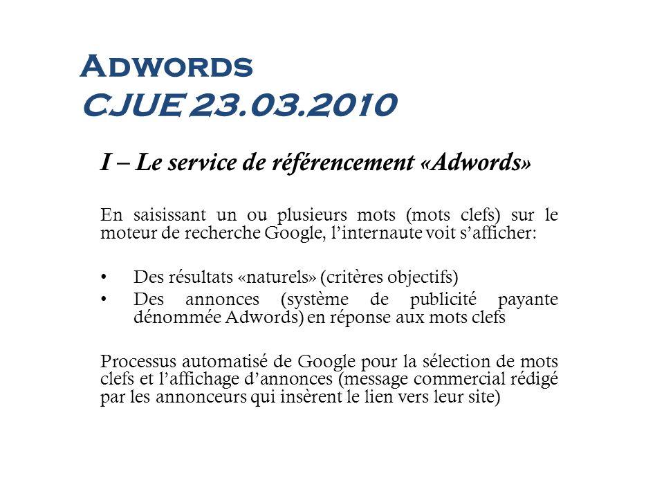 I – Le service de référencement «Adwords» En saisissant un ou plusieurs mots (mots clefs) sur le moteur de recherche Google, linternaute voit saffiche