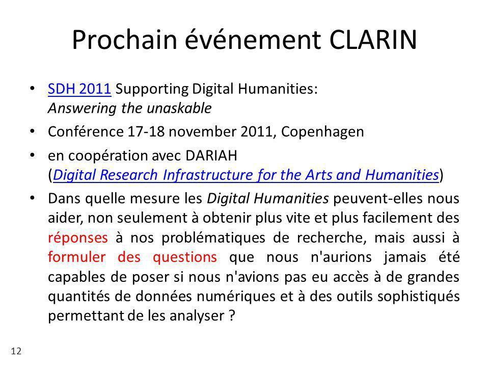 Prochain événement CLARIN SDH 2011 Supporting Digital Humanities: Answering the unaskable SDH 2011 Conférence 17-18 november 2011, Copenhagen en coopé