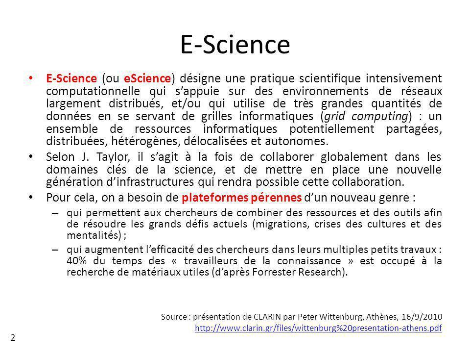 E-Science (ou eScience) désigne une pratique scientifique intensivement computationnelle qui sappuie sur des environnements de réseaux largement distr
