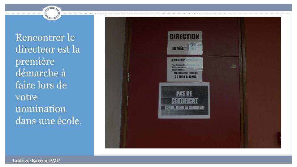 Rencontrer le directeur est la première démarche à faire lors de votre nomination dans une école. Ludovic Barrois EMF