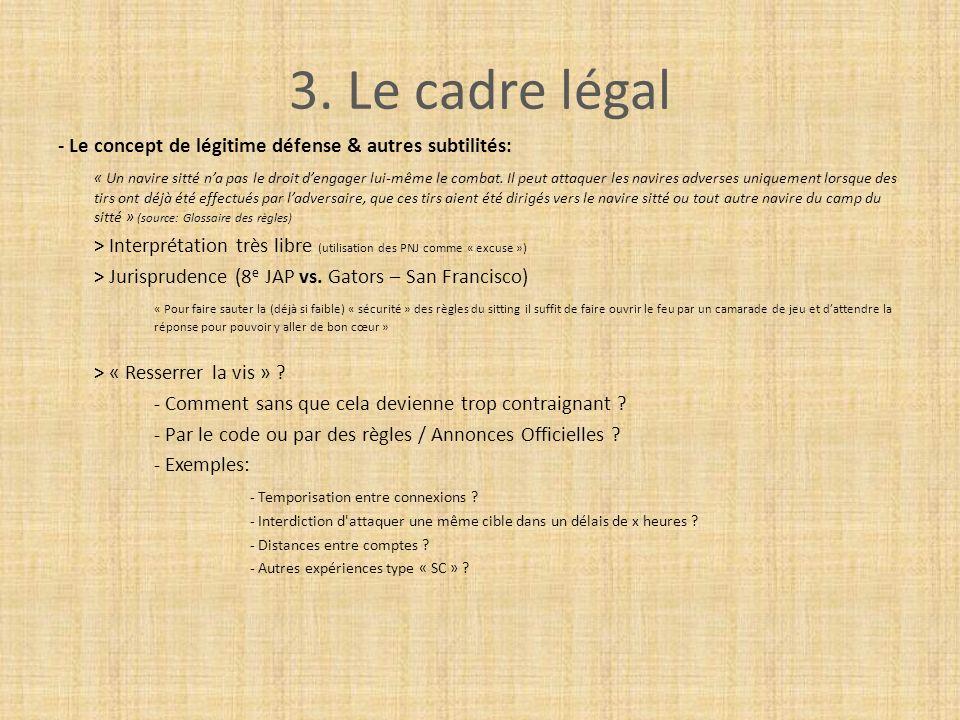 3. Le cadre légal - Le concept de légitime défense & autres subtilités: « Un navire sitté na pas le droit dengager lui-même le combat. Il peut attaque