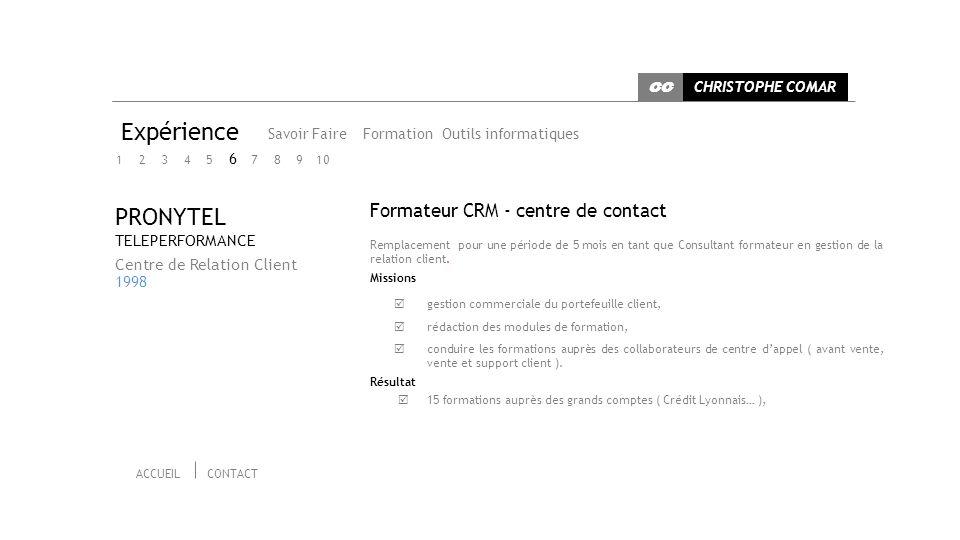 GESTION DE PROJET CHRISTOPHE COMAR CC Expérience Savoir Faire Outils informatiques Formation 1 2 3 ACCUEILCONTACT