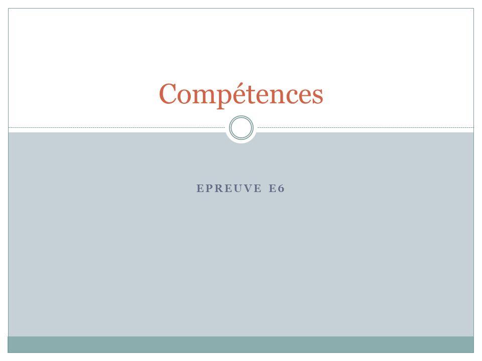 EPREUVE E6 Compétences