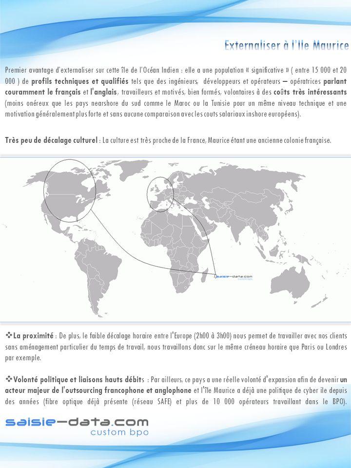 Premier avantage dexternaliser sur cette île de lOcéan Indien : elle a une population « significative » ( entre 15 000 et 20 000 ) de profils techniqu