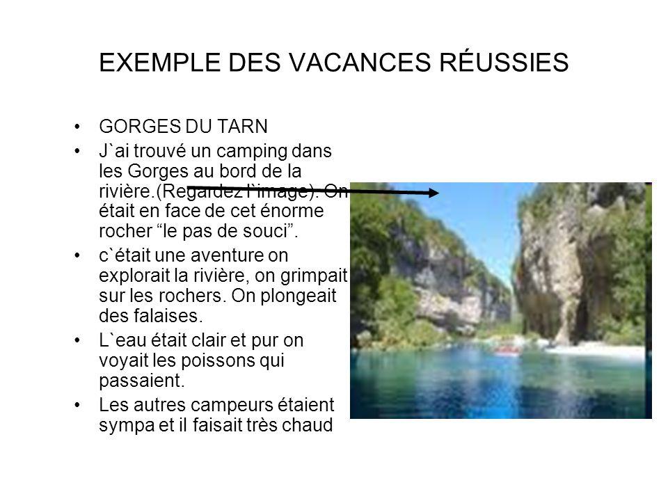 EXEMPLE DES VACANCES RÉUSSIES GORGES DU TARN J`ai trouvé un camping dans les Gorges au bord de la rivière.(Regardez l`image). On était en face de cet