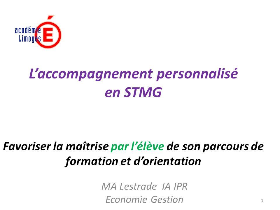 MA Lestrade IA IPR Economie Gestion 1 Laccompagnement personnalisé en STMG Favoriser la maîtrise par lélève de son parcours de formation et dorientati